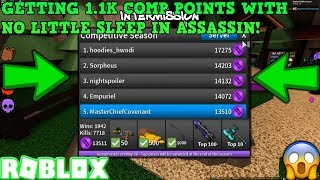 GETTING 1.1K COMP POINTS WITH LITTLE SLEEP (ROBLOX ASSASSIN MAY COMP GAMEPLAY) *5TH PLACE RN ON LB*
