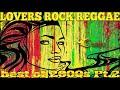 Reggae Lovers Rock Best of 2000s Pt2 Alaine,Morgan Heritage,Jah Cure,Beres,Chris Martin,Busy Signal