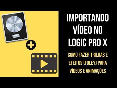 Importando vídeos no Logic Pro X (Sound Designer, Trilhas Sonoras)