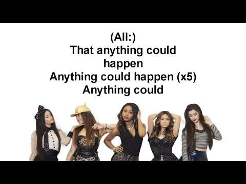 Fifth Harmony - Anything Could Happen (Studio Version+ Lyrics) 2016