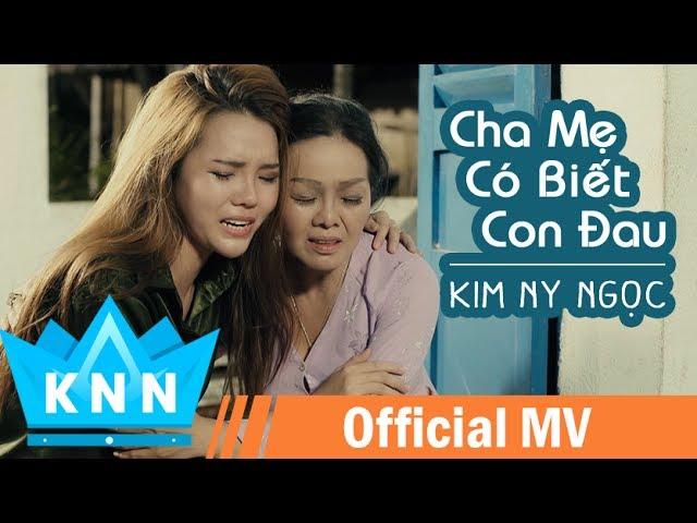 MV Cha Mẹ Có Biết Con Đau | Kim Ny Ngọc, Nam Long, Quách Ngọc Tuyên | MV Ca Nhạc Cảm Động Mới Nhất