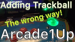Arcade1Up - Adding a Trackball to Galaga - What a hack job