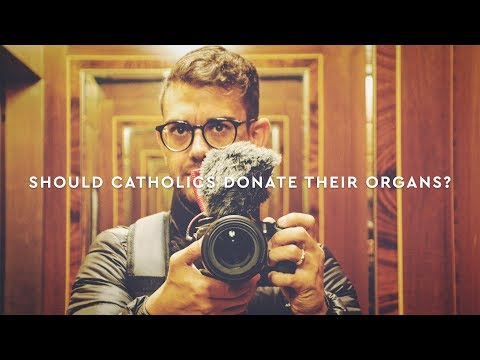 Should Catholics Donate Their Organs?