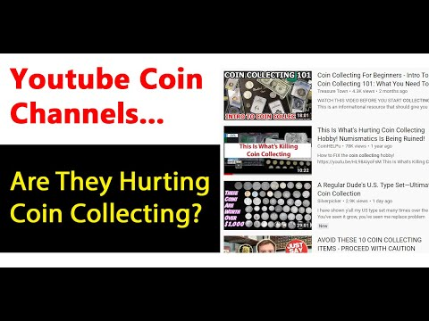Are Youtube COIN Channels Hurting The Coin Collecting Hobby?