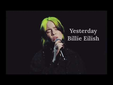 Yesterday - Billie Eilish (Audio)