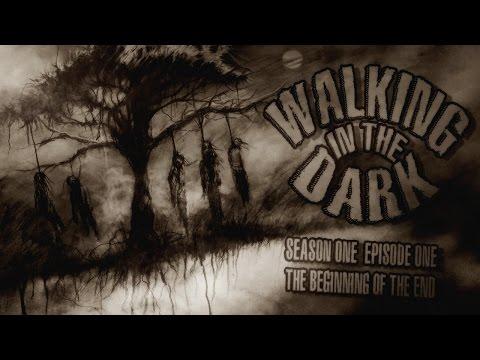 THE BEGINNING OF THE END   Walking in the Dark S1E01 (Otis Jiry Creepypasta Podcast)