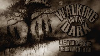 """""""The Beginning of the End"""" Walking in the Dark Creepypasta Podcast ― Chilling Tales for Dark Nights"""