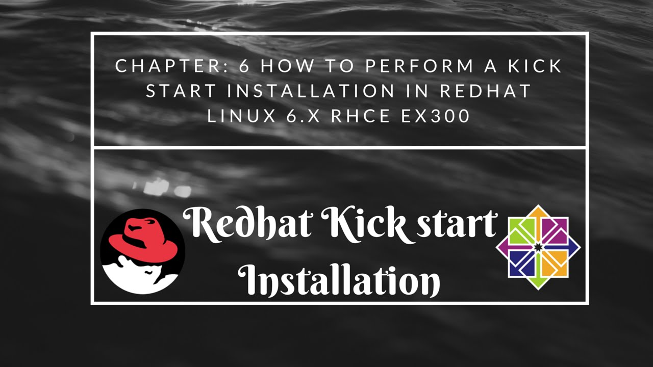 Chapter 6 How to Perform a Kick Start Installation in Red Hat Linux 6 x  RHCE EX300