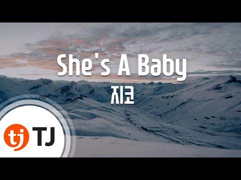 [TJ노래방] She's A Baby - 지코(ZICO) / TJ Karaoke
