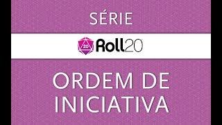 Série Roll20 - 07 - Ordem de Iniciativa