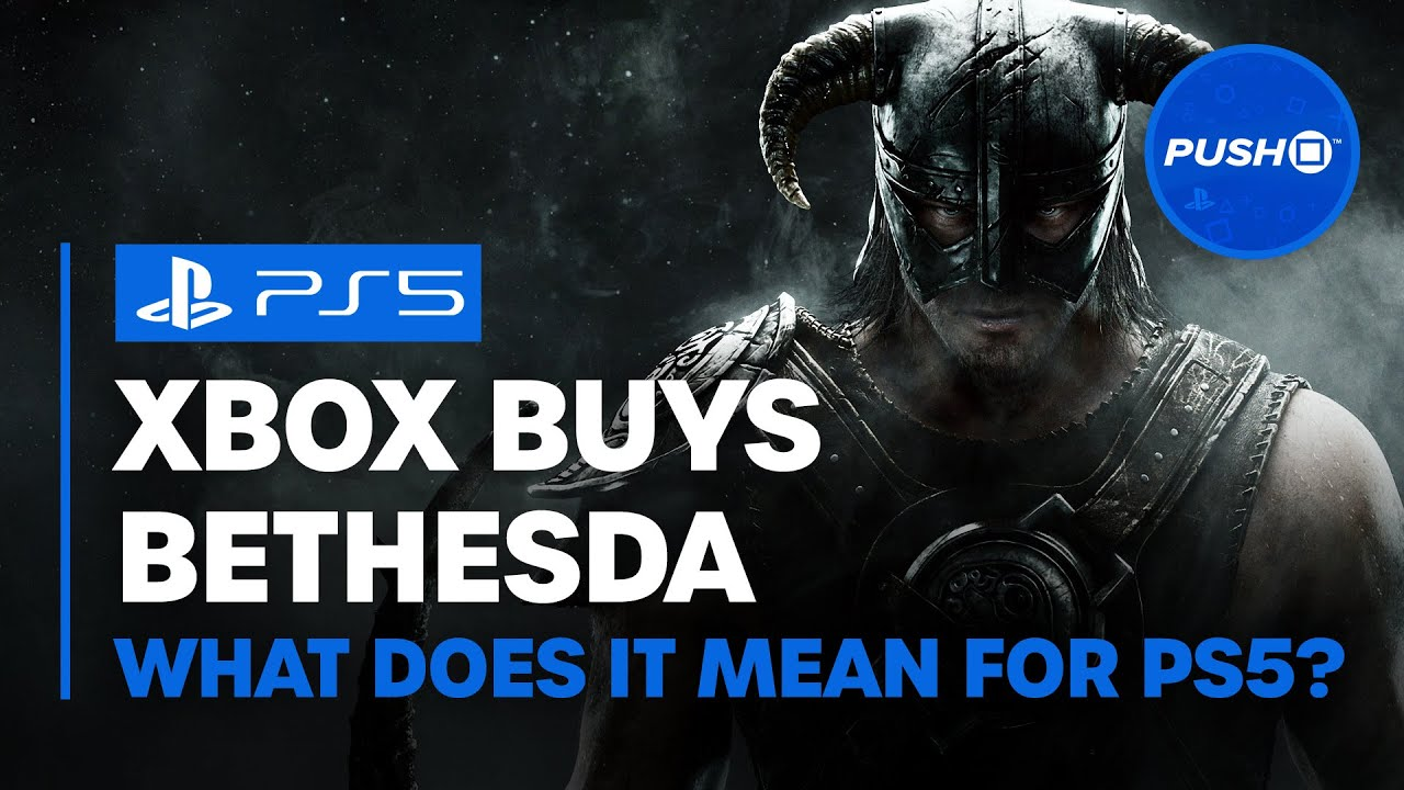 XBOX BUYS BETHESDA: What This Means for PS5 | PlayStation 5