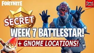 Fortnite: SECRET Semaine 7 BATTLESTAR! Plus Gnome Locations!