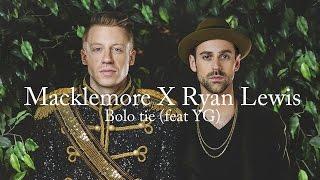 Macklemore X Ryan Lewis / Bolo Tie (feat YG) - Traduction Française