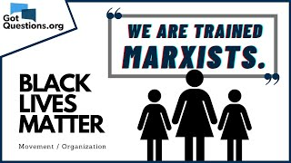 How should Christians view the Black Lives Matter movement?   GotQuestions.org