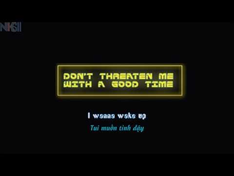 [Vietsub + Kara] DONT THREATEN ME WITH A GOOD TIME - PANIC! AT THE DISCO