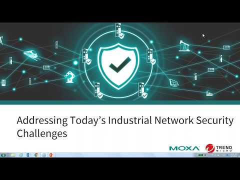 Moxa Webinar: Addressing Today's Industrial Network Security Challenges