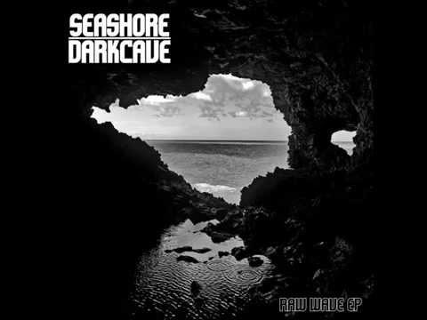 Seashore Darkcave - Raw Wave Full EP