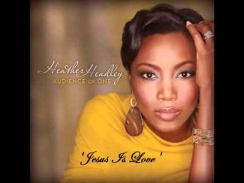 Heather Headley   Jesus Is Love Feat  Smokie Norful