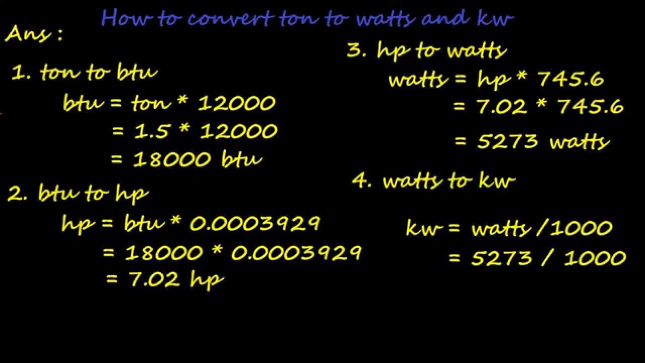 How To Convert Ton Of Refrigeration Ton To Btu Hp Watts And