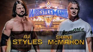 wwe wrestlemania 33 hated you from hello 1st aj styles vs shane mcmahon