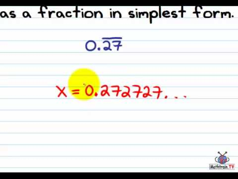 simplest form decimal  Writing Repeating Decimals as Fractions in Simplest Form
