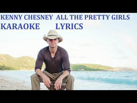 KENNY CHESNEY - ALL THE PRETTY GIRLS KARAOKE COVER LYRICS