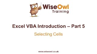 Excel VBA Introduction Part 5 - Selecting Cells (Range, Cells, Activecell, End, Offset)