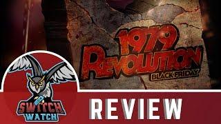 1979 Revolution: Black Friday Nintendo Switch Review