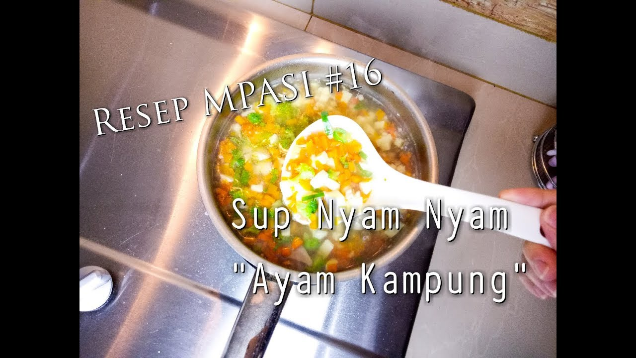 Resep Mpasi 16 Sup Nyam Nyam Ayam Kampung Usia 1 Tahun Cikal Ananda Youtube