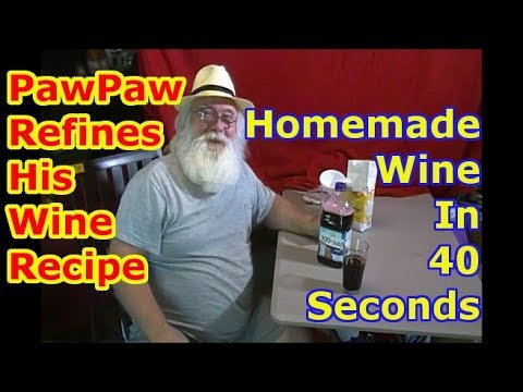 PawPaw Makes a Batch of Homemade Wine in 40 Seconds ! My best recipe !