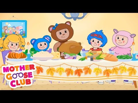 Happy Thanksgiving | Mother Goose Club | Turkey | Family | Songs for Kids + Baby | Cartoon Song