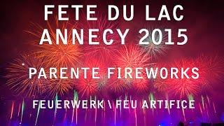 Fête du lac 2015 - Annecy, France - Parente Fireworks - feu artifice - feuerwerk
