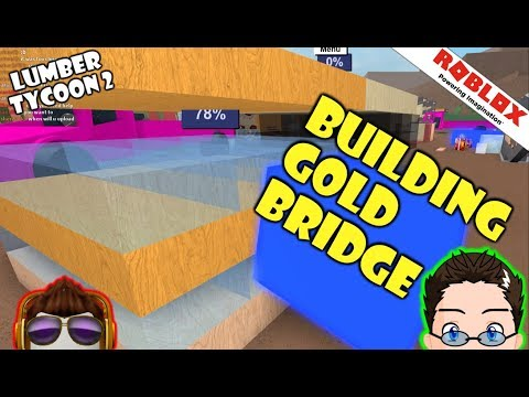 Roblox - Lumber Tycoon 2 - Building Gold Bridge [START]