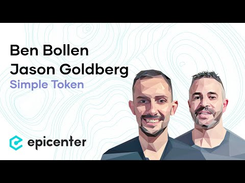 #204 Ben Bollen & Jason Goldberg: Simple Token - Bringing Tokens to Mainstream Consumer Applications