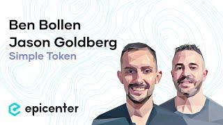 #204 Ben Bollen & Jason Goldberg: Simple Token - Bringing Tokens to Mainstream Consumer Applications