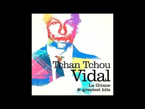 The Best of Tchan-Tchou Vidal, the gipsy guitar king (full album)