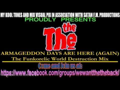 The The - Armageddon Days Are Here Again (Funkorelic World Destruction Mix) mp3