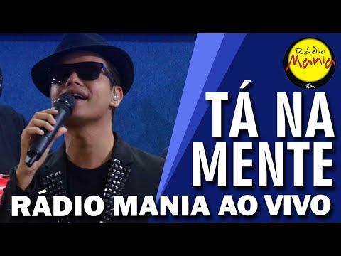 🔴 Radio Mania - Tá na Mente - Fato Consumado