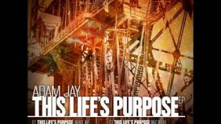 Adam Jay -This Lifes Purpose (Bryan Zentz Remix)