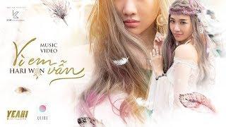 Vì Em Vẫn (Official MV)