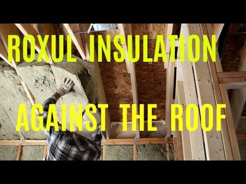 "#241 - Installing Roxul Insulation Againt The Roof (10"" thick Batts)"