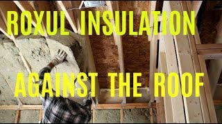 #241 - Installing Roxul Insulation Againt The Roof (10