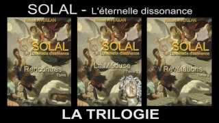SOLAL - L'éternelle dissonance - LA TRILOGIE de Robert Aveillan (Bande annonce-Book Trailer)