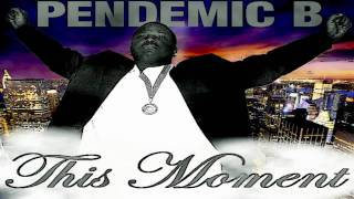 Pendemic B - This Moment (Single)