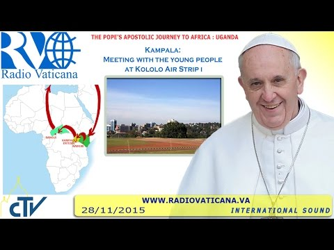 Pope Francis in Uganda: Meeting with the Youth 2015.11.28