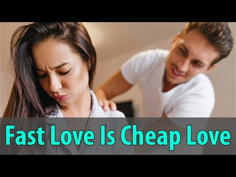 Fast Love Is Cheap Love – Don't Rush Commitment!