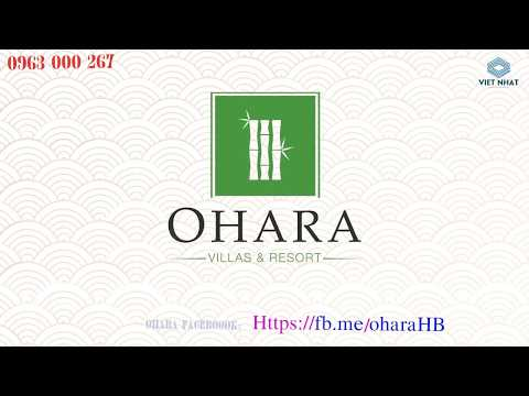 Giới thiệu khu nghỉ dưỡng ohara villas & Resort - Biệt thự nghỉ dưỡng phong cách nhật bản