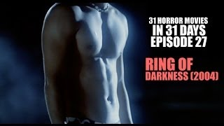 31 Horror Movies in 31 Days #27: RING OF DARKNESS (2004)