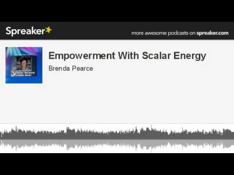 Empowerment With Scalar Energy (made with Spreaker)