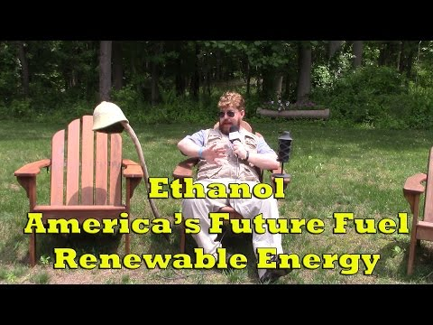 Ethanol: America's Future Fuel - Renewable Energy